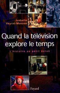 Quand la télévision explore le temps : l'histoire au petit écran (1953-1999)