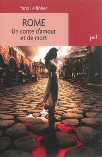 Rome : un conte d'amour et de mort