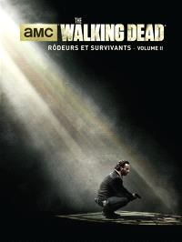 The walking dead : rôdeurs et survivants. Volume 2