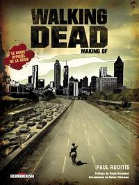Walking dead : making of : le guide officiel de la série