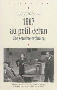 1967 au petit écran : une semaine ordinaire
