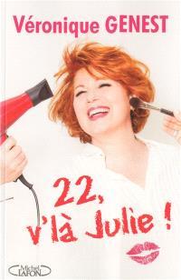 22, v'la Julie !