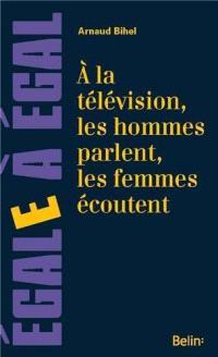 A la télévision, les hommes parlent, les femmes écoutent : sur la place des femmes à la télévision