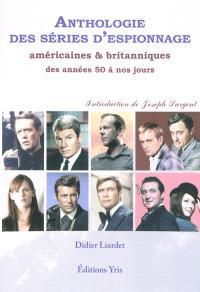 Anthologie des séries d'espionnage américaines & britanniques des années 50 à nos jours