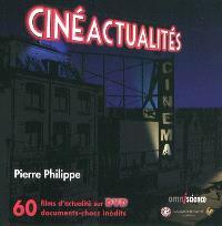 Cinéactualités : 60 films d'actualité sur DVD, 60 documents-chocs inédits