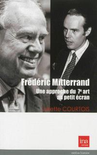 Frédéric Mitterrand : une approche du 7e art au petit écran