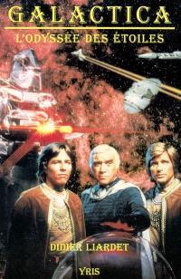 Galactica, l'odyssée des étoiles