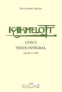 Kaamelott : texte intégral, Livre II : épisodes 1 à 100