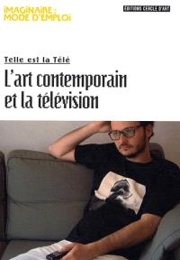 L'art contemporain et la télévision : telle est la télé