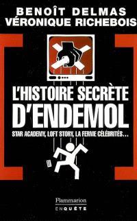 L'histoire secrète d'Endemol : Star Academy, Loft Story, La Ferme célébrités...