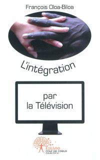 L'intégration par la télévision : pamphlet humoristique