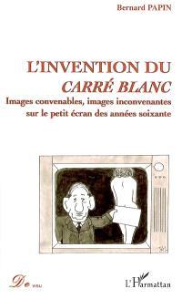 L'invention du carré blanc : images convenables, images inconvenantes sur le petit écran des années soixante