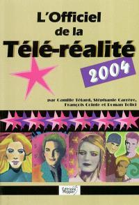 L'officiel de la télé-réalité 2004