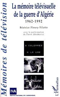 La mémoire télévisuelle de la guerre d'Algérie : 1962-1992