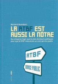 La RTBF est aussi la nôtre : pour que la RTBF redevienne un vrai service public