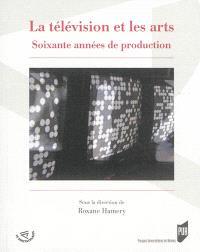La télévision et les arts : soixante années de production