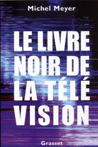 Le livre noir de la télévision