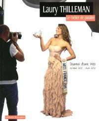 Le métier de paraître : journal d'une Miss, octobre 2010-avril 2012