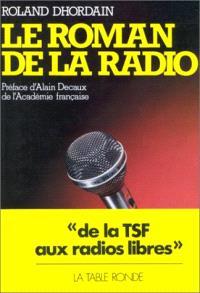 Le Roman de la radio de la T.S.F. aux radios libres