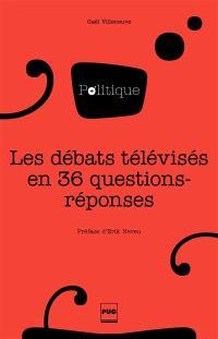 Les débats télévisés en 36 questions-réponses