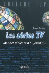 Les séries TV : mondes d'hier et d'aujourd'hui