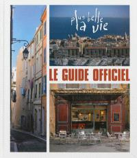 Plus belle la vie : le guide officiel