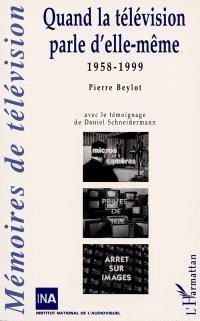 Quand la télévision parle d'elle-même : 1958-1999