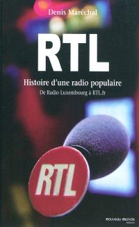 RTL, histoire d'une radio populaire : de Radio Luxembourg à RTL.fr