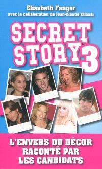 Secret story 3 : l'envers du décor raconté par les candidats