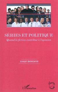 Séries et politique : quand la fiction contribue à l'opinion
