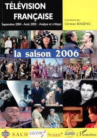 Télévision française : la saison 2006 : une analyse des programmes du 1er septembre 2004 au 31 août 2005