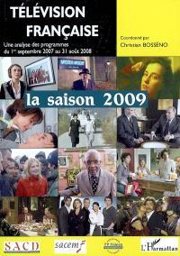 Télévision française : la saison 2009 : une analyse des programmes du 1er septembre 2007 au 31 août 2008