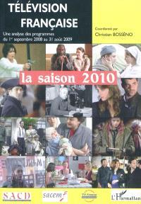 Télévision française : la saison 2010 : une analyse des programmes du 1er septembre 2008 au 31 août 2009