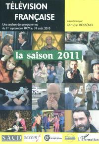 Télévision française : la saison 2011 : une analyse des programmes du 1er septembre 2009 au 31 août 2010