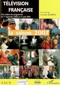 Télévision française : saison 2007 : une analyse des programmes du 1er septembre 2005 au 31 août 2006
