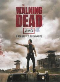 The walking dead : rôdeurs et survivants