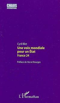 Une voix mondiale pour un Etat : France 24
