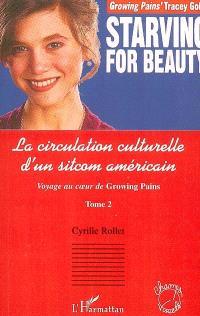 Voyage au coeur de Growing pains. Volume 2, La circulation culturelle d'un sitcom américain