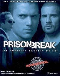 Prison break : les dossiers secrets du FBI : tous les éléments de l'enquête enfin dévoilés