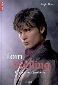 Tom Welling : l'envol d'un super-héros