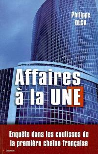Affaires à la Une : enquête dans les coulisses de la première chaîne française