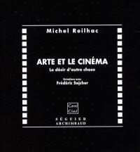 Arte et le cinéma : le désir d'autre chose : entretiens avec Frédéric Sojcher