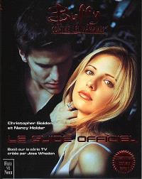 Buffy contre les vampires : le guide officiel. Volume 1