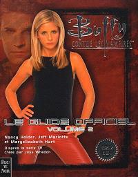 Buffy contre les vampires : le guide officiel. Volume 2