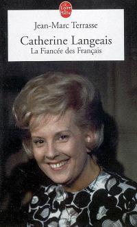 Catherine Langeais, la fiancée des Français : biographie