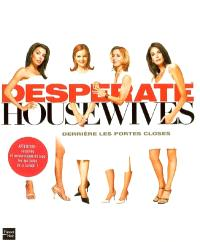 Desperate housewives : derrière les portes closes