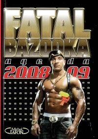 Fatal bazooka : agenda 2008-2009