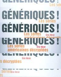 Génériques ! : les séries américaines décryptées