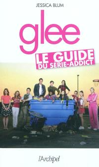 Glee : le guide du série-addict