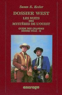 Guide des grandes séries télé. Volume 2, Dossier West : les nuits des Mystères de l'Ouest